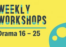 Weekly Workshops Drama 16 - 25 FULLY BOOKED
