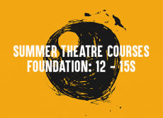 Summer Theatre Course 2018 : Foundation (12 - 15)